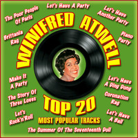 Winifred Atwell - Top 20 Most Popular Tracks