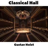 Gustav Holst - Classical Hall: Gustav Holst