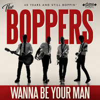 The Boppers - Wanna Be Your Man