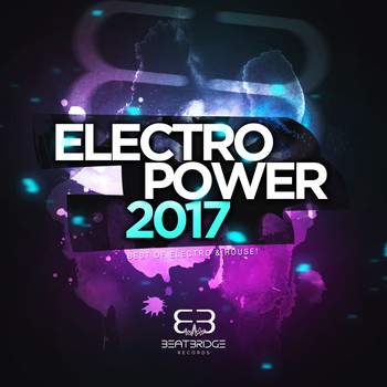 Various Artists - Electropower 2017: Best of Electro & House!