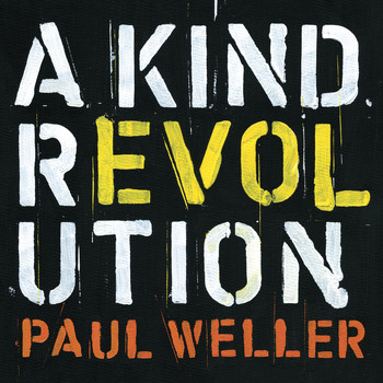Paul Weller - A Kind Revolution (Deluxe)