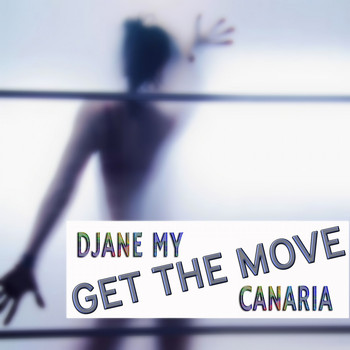 Djane My Canaria - Get the Move