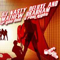 DJ Nasty Deluxe & Mathew Brabham - If You Don't Feel Right