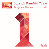 Scratch Bandits Crew - Tangram Series, Vol. 1