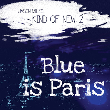 Jason Miles - Kind Of New 2: Blue Is Paris