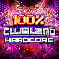 Various Artists - 100% Clubland Hardcore