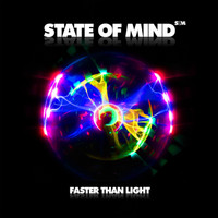 State Of Mind - Faster Than Light