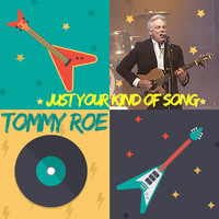 Tommy Roe - Just Your Kind of Song