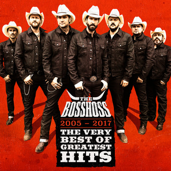 The BossHoss - The Very Best Of Greatest Hits (2005 - 2017) (Deluxe Version [Explicit])