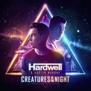 Hardwell / Austin Mahone - Creatures Of The Night
