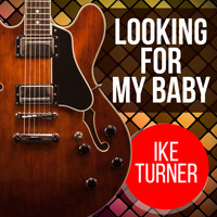 Ike Turner - Looking For My Baby