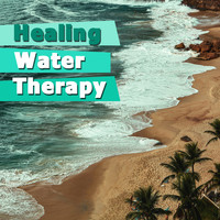 Nature Sounds - Healing Water Therapy – Sounds to Rest & Calm Down, Water Waves, Relax Mind & Body