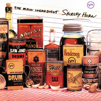 Shirley Horn - The Main Ingredient