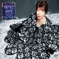 Shirley Horn - You're My Thrill