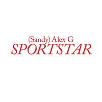 (Sandy) Alex G - Sportstar