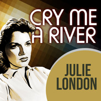 Julie London with Russ Garcia And His Orchestra - Cry Me A River