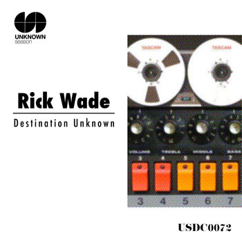 Rick Wade - Destination Unknown