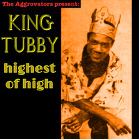 King Tubby - Highest of High
