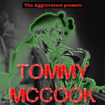 Tommy McCook - The Aggrovators Present Tommy McCook (Explicit)