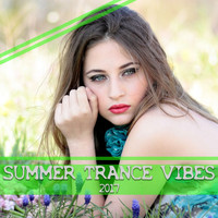 Various Artists - Summer Trance Vibes 2017