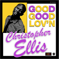 Christopher Ellis - Good Good Lov'n