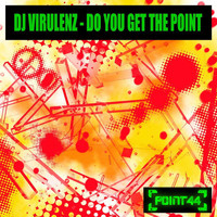 DJ Virulenz - Do You Get the Point