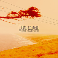 Dispatch - Painted Yellow Lines