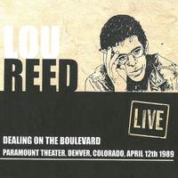 Lou Reed - Dealing On The Boulevard: Paramount Theater, Denver, CO, April 12th 1989