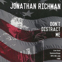 Jonathan Richman - Don't Distract Me: Live from SummerStage NYC, 9th July 1988