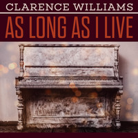 Clarence Williams - As Long As I Live