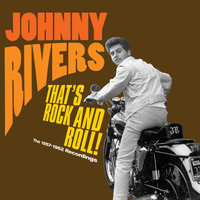 Johnny Rivers - That's Rock and Roll!. The 1957-1962 Recordings