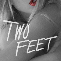 Two Feet - Had Some Drinks (Explicit)