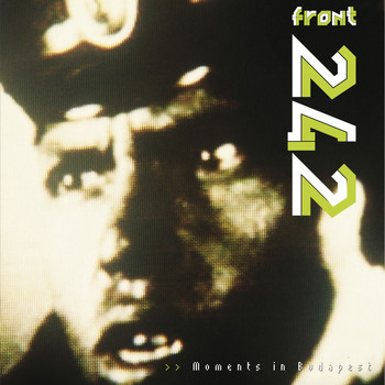 Front 242 - Moments in Budapest - Live