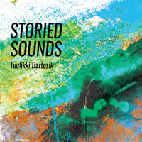 Tuulikki Bartosik - Storied Sounds