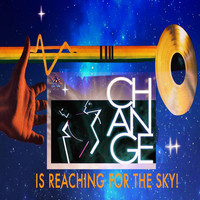"Change - Is Reaching for the Sky! (Greatest ""Smash"" Hits)"