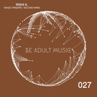 Rishi K. - Magic Fingers / Second Wind