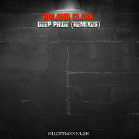 Roland Clark - Deep Pride (Remixes [Explicit])