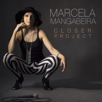 Marcela Mangabeira - Closer Project