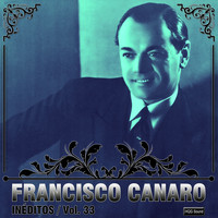 Francisco Canaro - Inéditos, Vol. 33