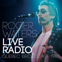 Roger Waters - Live Radio (Live)