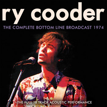 Ry Cooder - The Complete Bottom Line 1974 (Live)