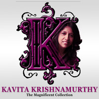 Kavita Krishnamurthy - Kavita Krishnamurthy: The Magnificent Collection