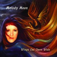 Melody Moon - Wings Out Open Wide