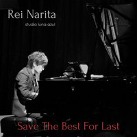 Rei Narita - Save the Best for Last