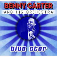 Benny Carter And His Orchestra - Blue Star