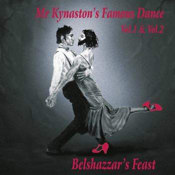 Belshazzar's Feast - Mr. Kynaston's Famous Dance, Vols. 1 & 2