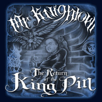 Mr. Knightowl - Return of the Kingpin (Explicit)