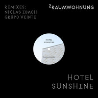 2raumwohnung - Hotel Sunshine (Remixes)