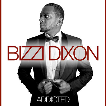 Bizzi Dixon - Addicted
