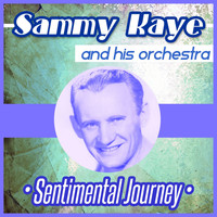 Sammy Kaye and His Orchestra - Sentimental Journey